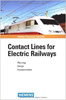 Contact Lines for Electrical Railways: Planning - Design - Implementation