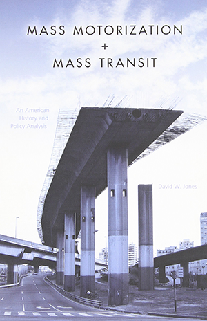 Mass Motorization and Mass Transit: An American History and Policy Analysis